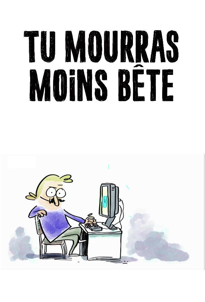 tu_mourras_moins_bete